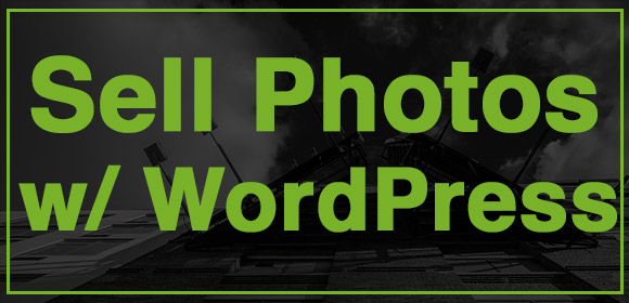 How To Sell Photos With WordPress