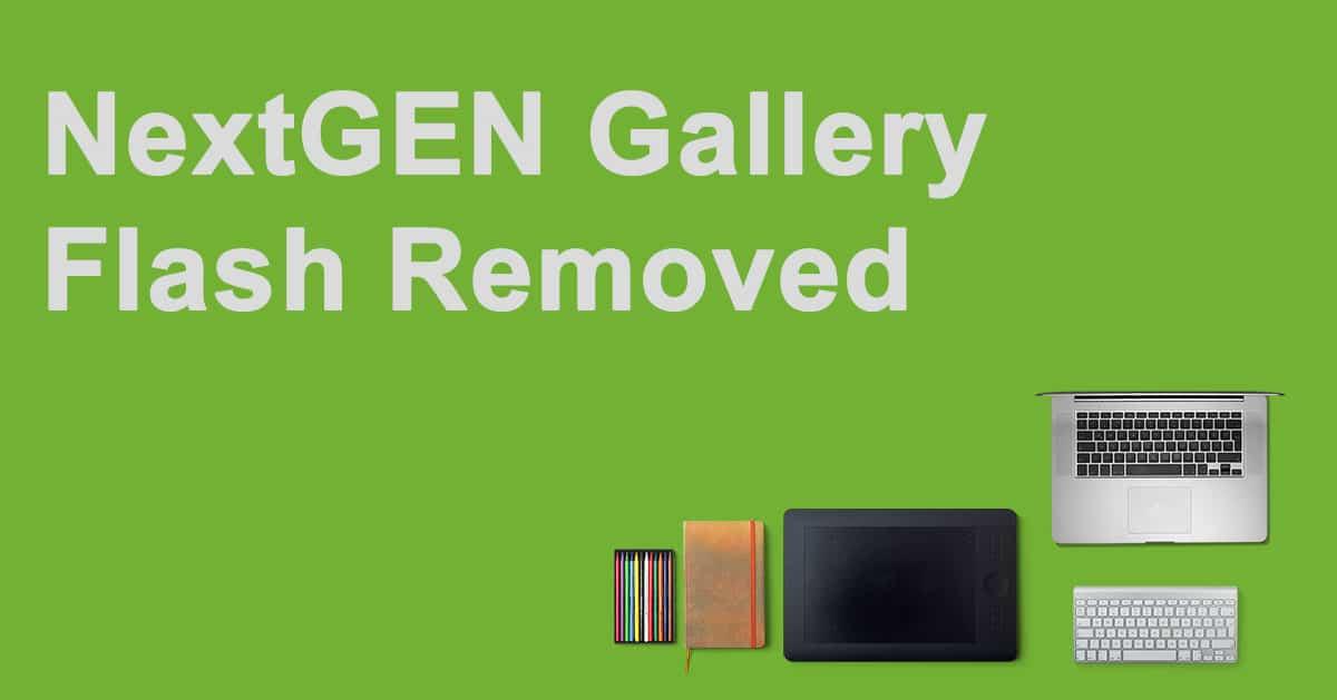 Important – NextGEN Gallery No Longer Includes A Flash Option