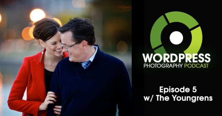 Episode 5 – Wedding Photographer Websites on WordPress w/ The Youngrens