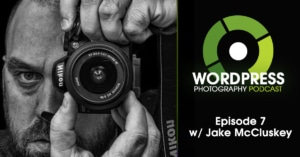 WordPress-photography-podcast-episode-07