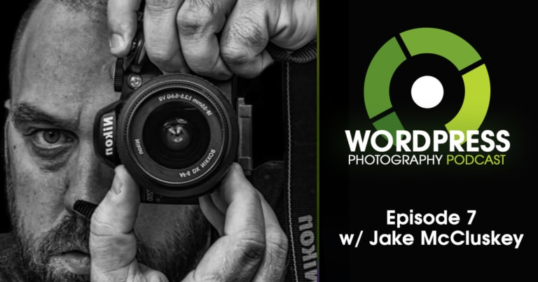 Episode 7 – The 80/20 Rule In Photography And Websites w/ Jake McCluskey