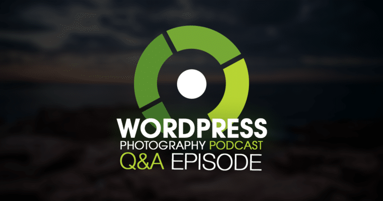 Episode 10 – WordPress Photography Q&A Volume 1