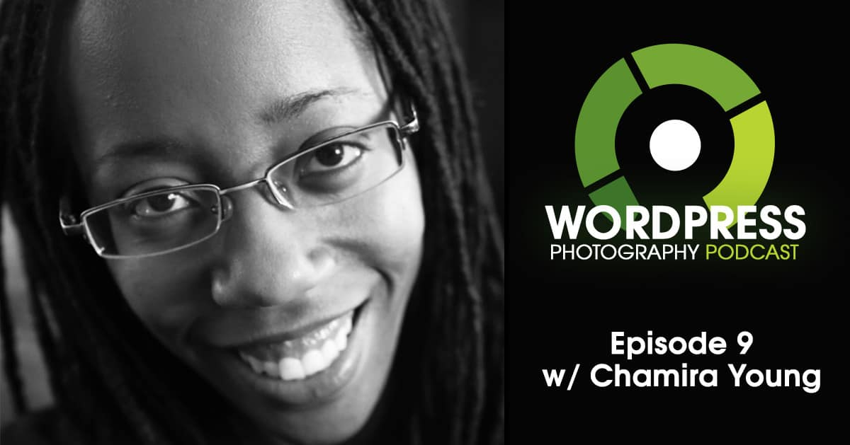 Episode 9 – Keep Refining, It's A Constant Process w/ Chamira Young