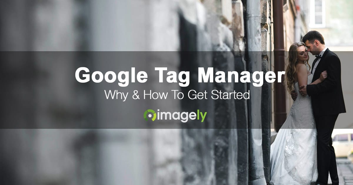 Why To Use Google Tag Manager & How To Set It Up