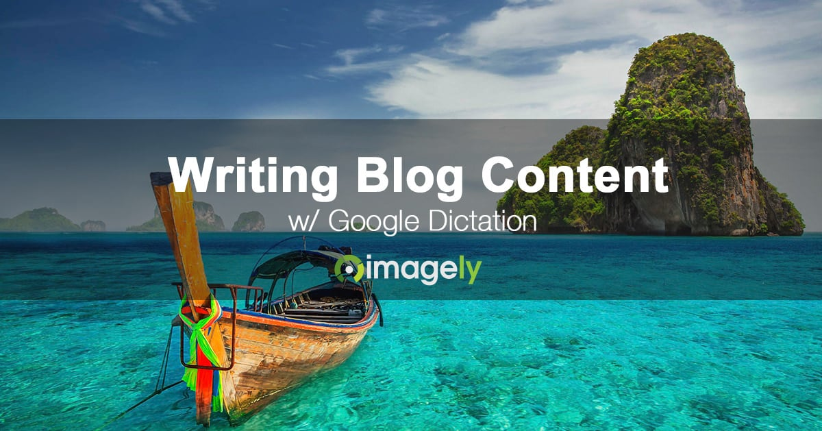 Writing Blog Content With Google Dictation