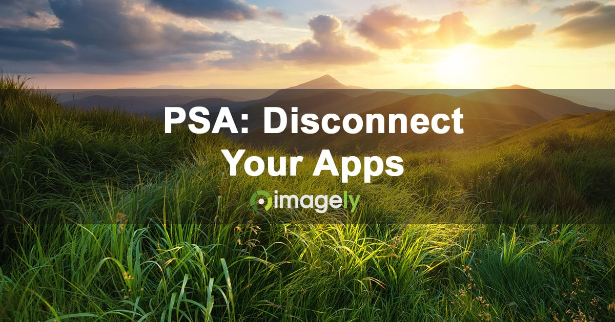 PSA: Disconnect Your App Connections For Security