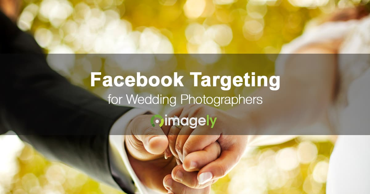 A Powerful Wedding Photography Facebook Ad Targeting Technique