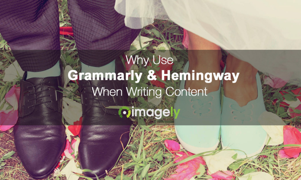 Why Use Grammarly & Hemingway When Writing Content