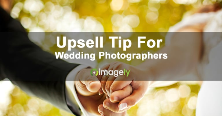 A Simple Upsell Tip For Wedding Photographers