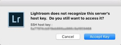 "Text reads ""Lightroom does not recognize this server's host key. Do you still want to access it?"""