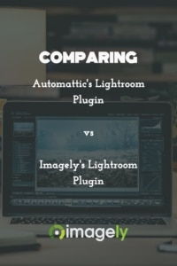 Comparing the Automattic Lightroom Plugin to Imagely Lightroom Plugin for WordPress