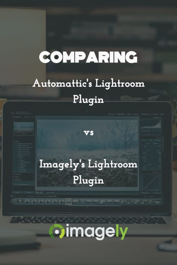 Comparing the Automattic Lightroom Plugin to Imagely Lightroom Plugin