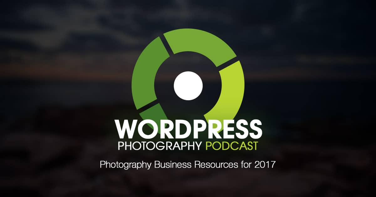 Episode 31 – Photography Business Resources for 2017