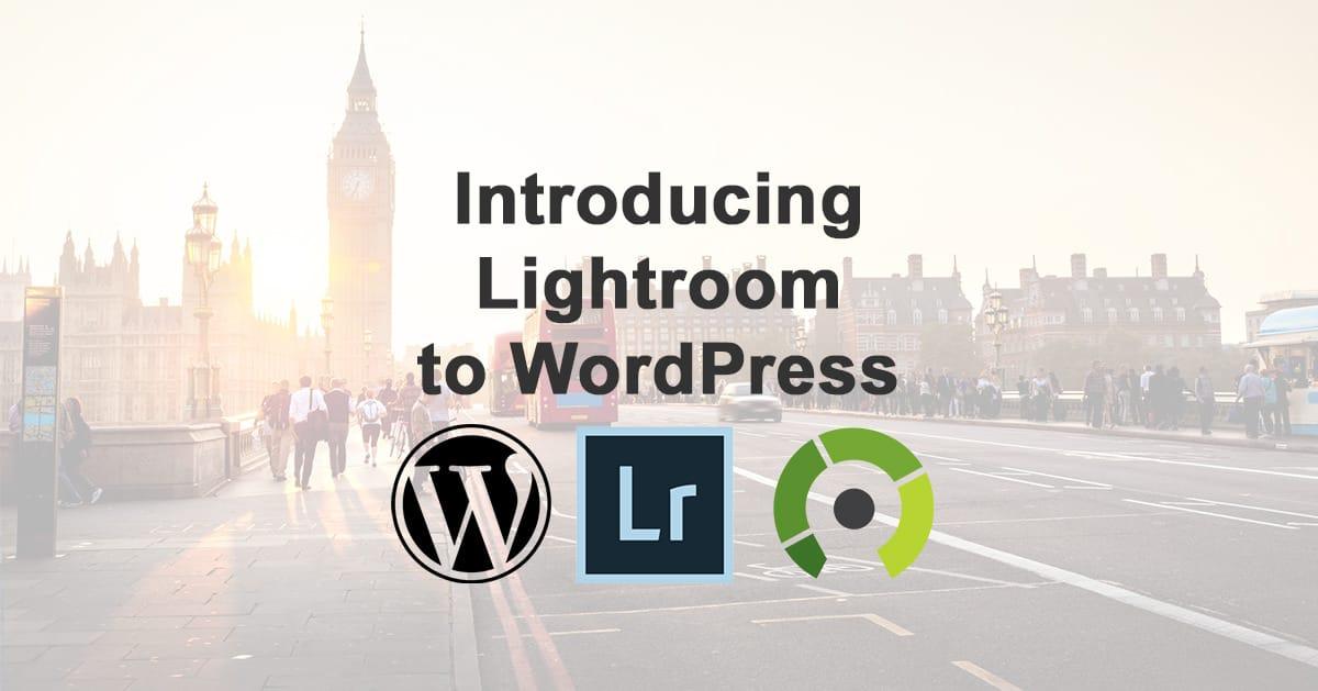 Introducing Adobe Lightroom to WordPress