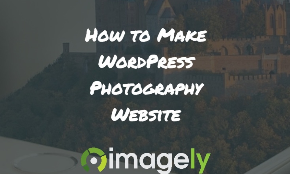 How to Make a WordPress Photography Website
