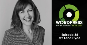 Episode 36 – The Importance of Branding & Consistency w/ Lena Hyde