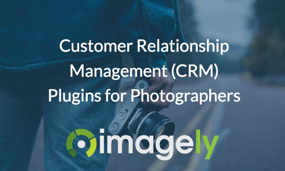 Customer Relationship Management (CRM) Plugins for Photographers