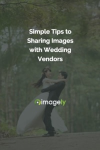Simple Tips to Sharing Images with Wedding Vendors
