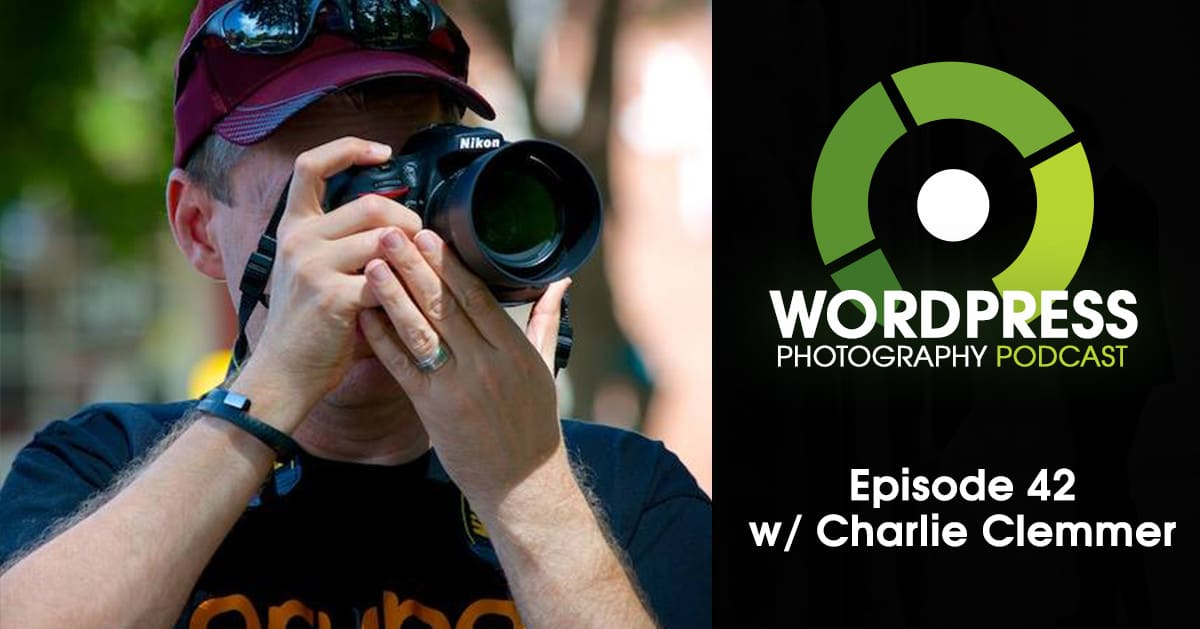 Episode 42 – Live from Out of Chicago Photography Conference w/ Charlie Clemmer