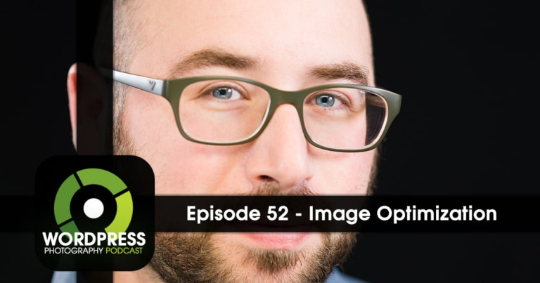 Episode 52 – Image Optimization for Site Speed