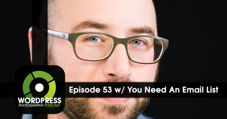 Episode 53 – You Need An Email List