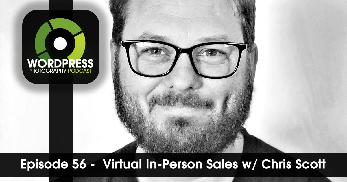 Episode 56 – Virtual In-Person Sales w/ Chris Scott