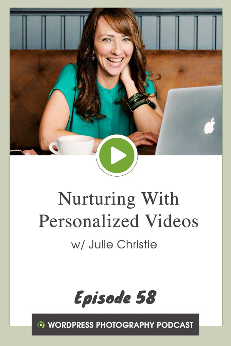 Episode 58 – Nurturing With Personalized Videos w/ Julie Christie