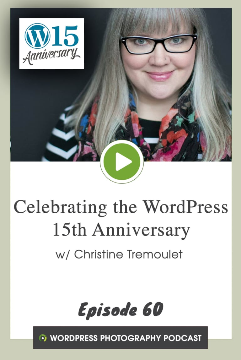 Episode 60 – Celebrating the WordPress 15th Anniversary w/ Christine Tremoulet
