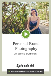Episode 66 – Personal Brand Photography w/ Jamie Swanson