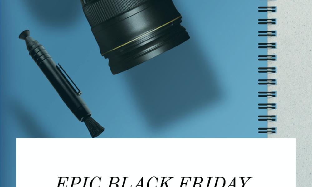 Epic 2018 Black Friday Photography Sales