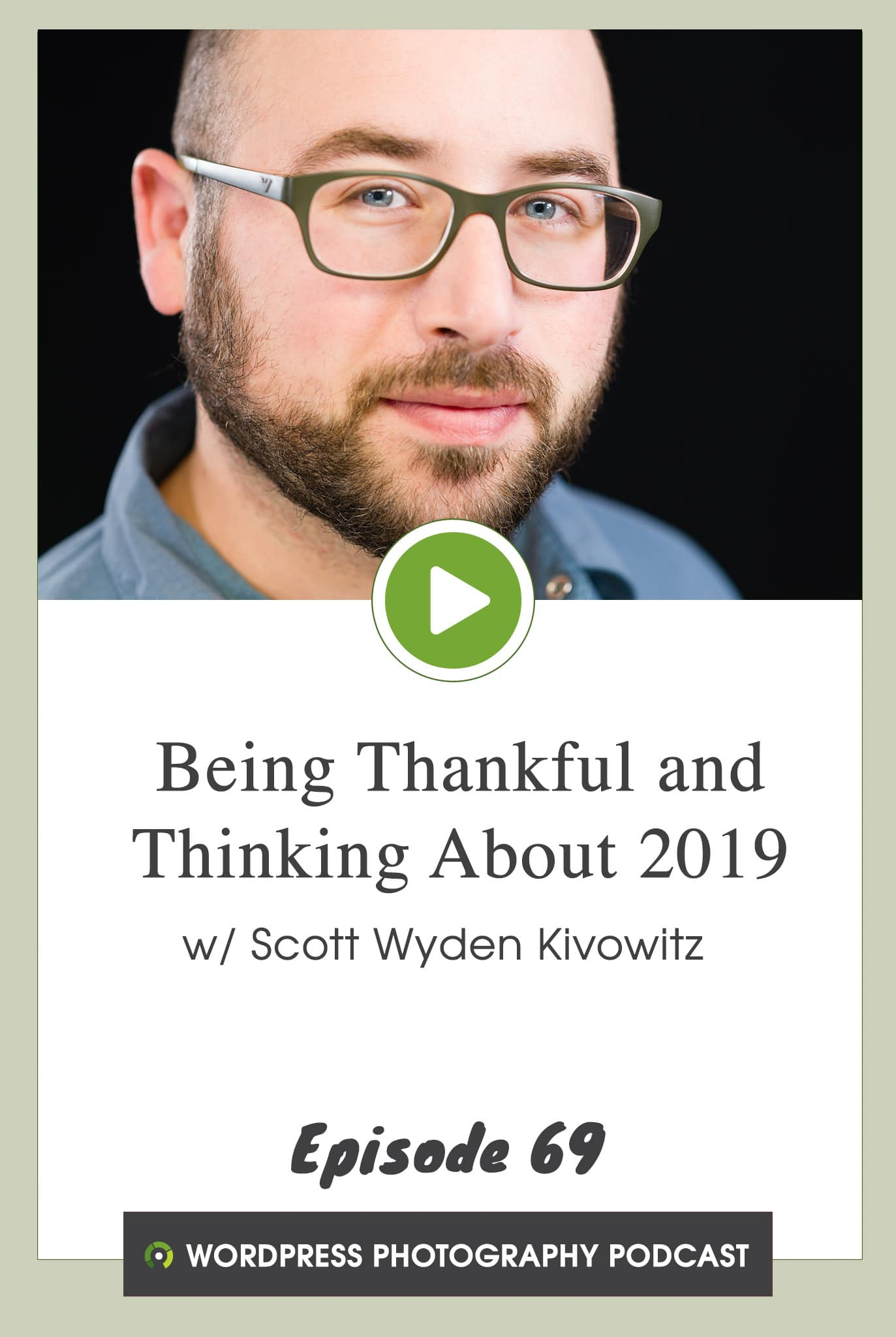 Episode 69 – Being Thankful and Thinking About 2019