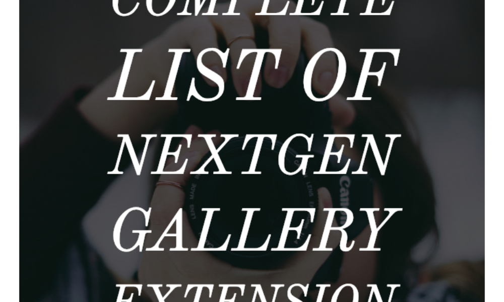 The Complete List of NextGEN Gallery Extension Plugins