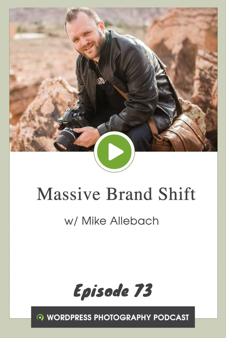 Episode 73 –  Massive Brand Shift w/ Mike Allebach