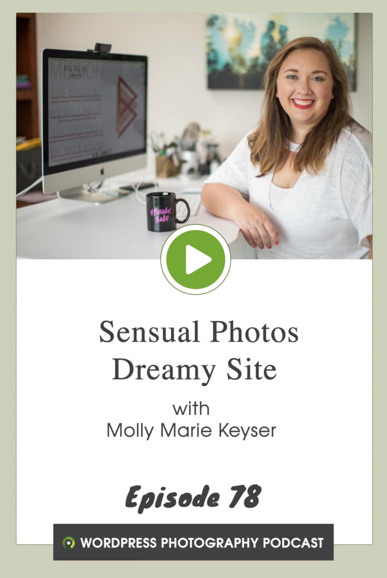 Episode 78 – Sensual Photos Dreamy Site  with Molly Marie Keyser