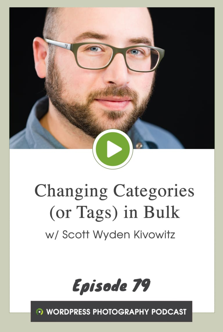 Episode 79 – Changing Categories (and Tags) in Bulk