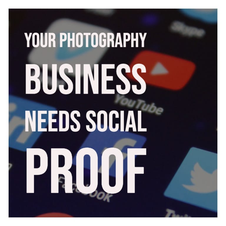 Your Photography Business Needs Social Proof