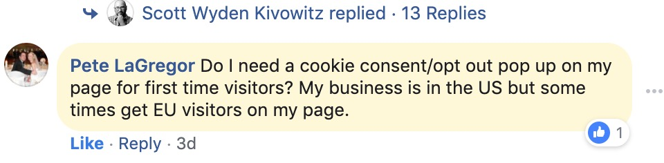 Do I need a cookie consent/opt out pop up on my page for first time visitors? My business is in the US but some times get EU visitors on my page.