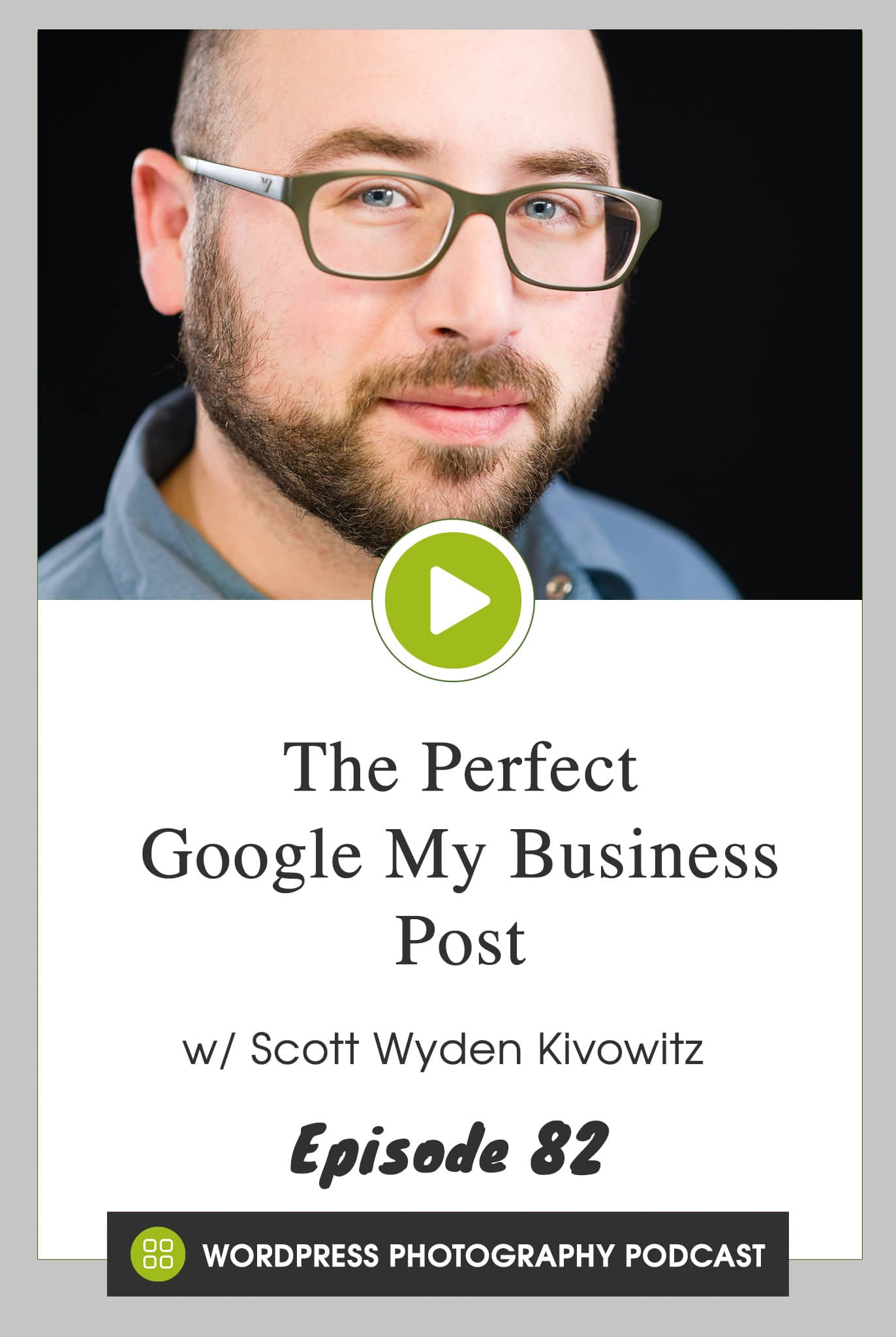 Episode 82 – The Perfect Google My Business Post