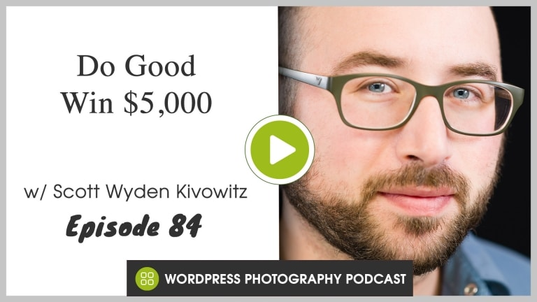 Episode 84 – Do Good, Win $5,000