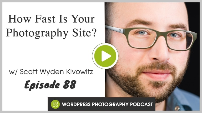 Episode 88 – How Fast Is Your Photography Site?