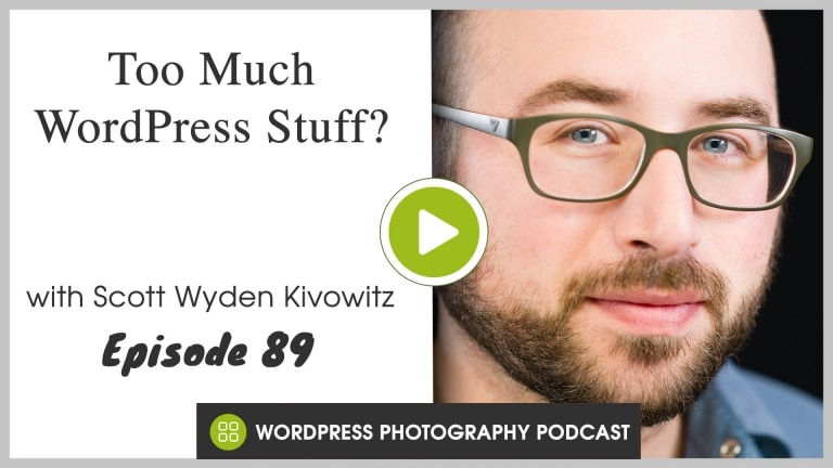 Episode 89 – Too Much WordPress Stuff?