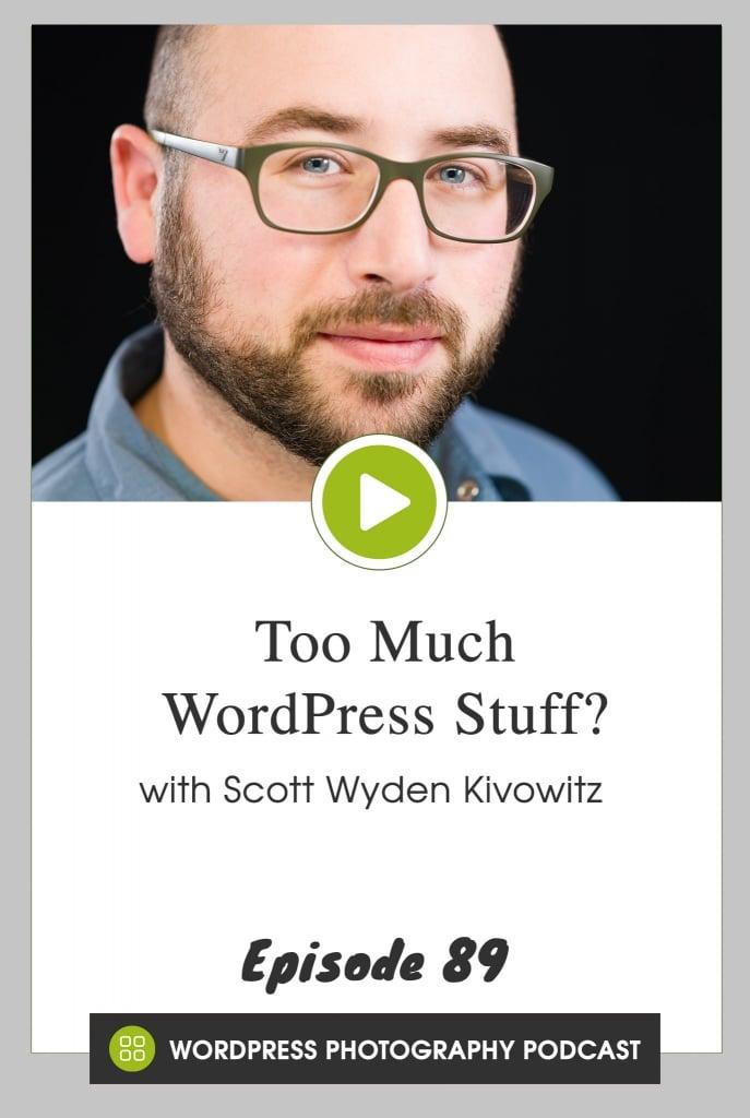 Episode 89 – Too Much WordPress Stuff?