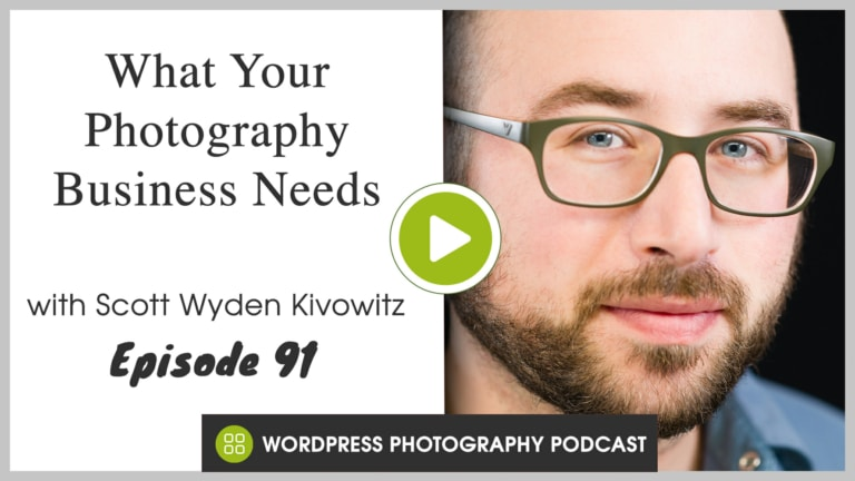Episode 91 – What Your Photography Business Needs