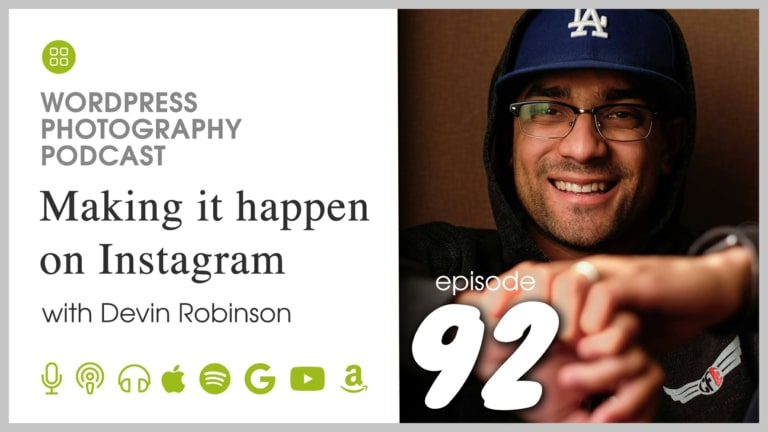 Episode 92 – Making it happen on Instagram with Devin Robinson