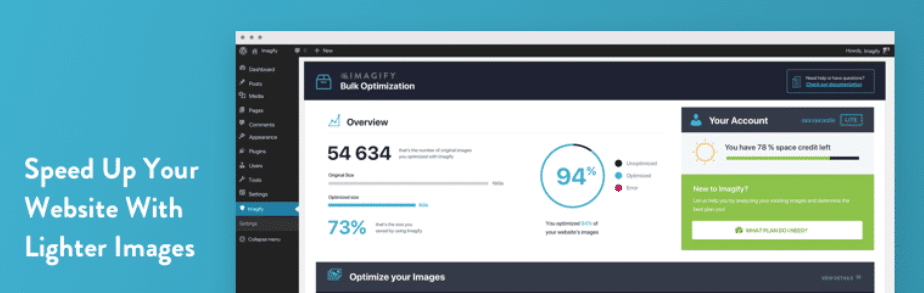 The more media files you have and the larger they are, the harder your site has to work to load them. The good news is you can use image optimization tools such as the Imagify plugin: