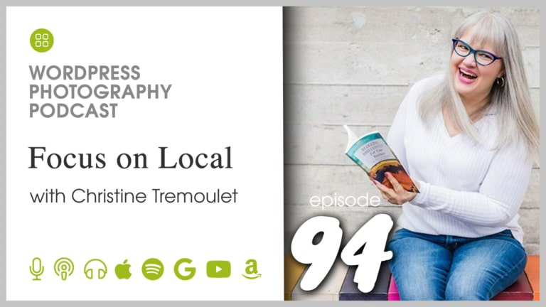 Episode 94 – Focus on Local with Christine Tremoulet
