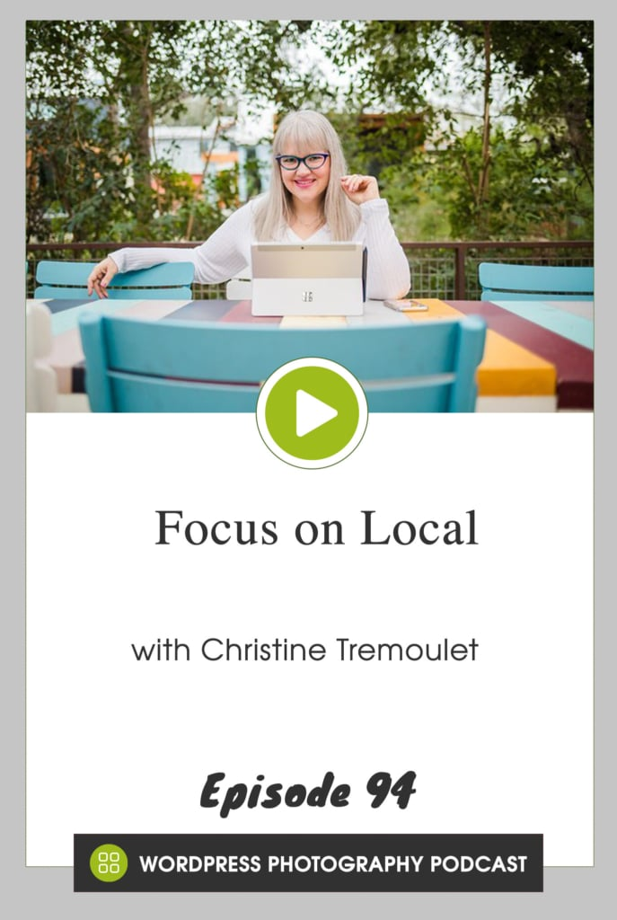 Episode 94 - Focus on Local with Christine Tremoulet
