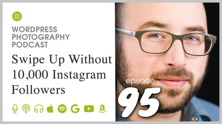 Episode 95 – Swipe Up Without 10,000 Instagram Followers