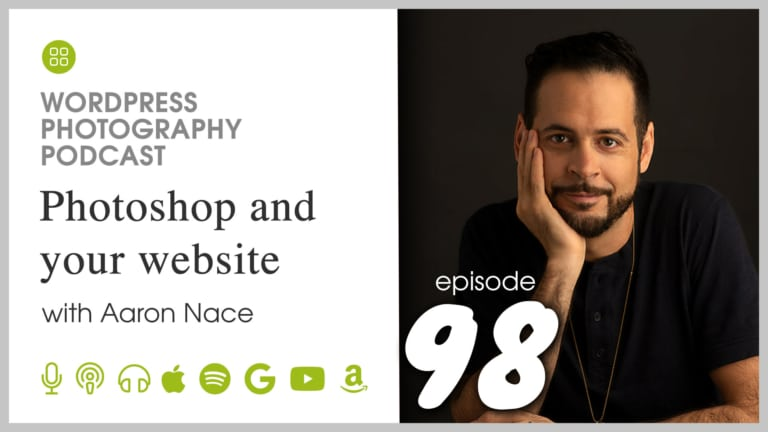 Episode 98 – Photoshop and your website with Aaron Nace