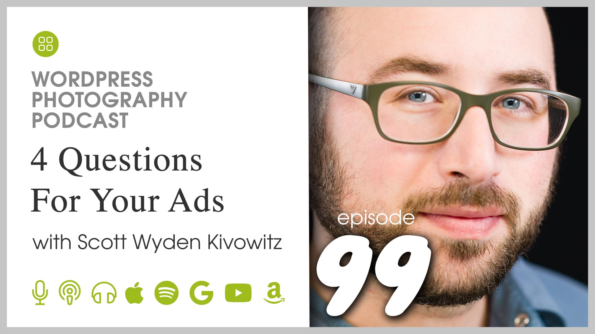 Episode 99 – 4 Questions For Your Ads